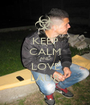 KEEP CALM AND LOVE LAUR - Personalised Poster A1 size