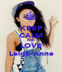 KEEP CALM AND LOVE Leigh-Anne - Personalised Poster A1 size