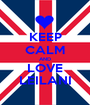 KEEP CALM AND LOVE LEILANI - Personalised Poster A1 size