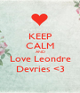 KEEP CALM AND Love Leondre Devries <3 - Personalised Poster A1 size