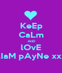 KeEp CaLm AnD lOvE LIaM pAyNe xxx - Personalised Poster A1 size