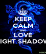 KEEP CALM AND LOVE LIGHT SHADOW - Personalised Poster A1 size