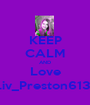 KEEP CALM AND Love Liv_Preston6131 - Personalised Poster A1 size