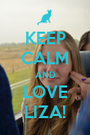 KEEP CALM AND LOVE LIZA! - Personalised Poster A1 size
