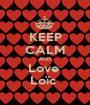 KEEP CALM AND Love  Loïc  - Personalised Poster A1 size