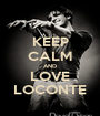 KEEP CALM AND LOVE LOCONTE - Personalised Poster A1 size