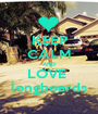 KEEP CALM AND LOVE  longboards - Personalised Poster A1 size