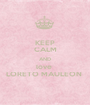 KEEP CALM AND love  LORETO MAULEON  - Personalised Poster A1 size
