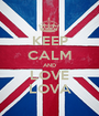 KEEP CALM AND LOVE LOVA - Personalised Poster A1 size