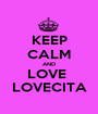 KEEP CALM AND LOVE  LOVECITA - Personalised Poster A1 size