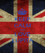 KEEP CALM AND LOVE LUPITA - Personalised Poster A1 size
