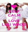 KEEP CALM AND LOVE LUSI WINXS - Personalised Poster A1 size