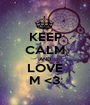 KEEP CALM AND LOVE M <3 - Personalised Poster A1 size