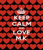 KEEP CALM AND LOVE M.K - Personalised Poster A1 size