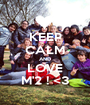 KEEP CALM AND LOVE M'2 ! <3 - Personalised Poster A1 size