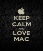 KEEP CALM AND LOVE MAC - Personalised Poster A1 size