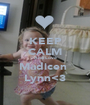 KEEP CALM And Love Madicen  Lynn<3 - Personalised Poster A1 size