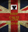 KEEP CALM AND LOVE MADNESS - Personalised Poster A1 size