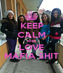 KEEP CALM AND LOVE MAFIA SHIT - Personalised Poster A1 size
