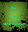 KEEP CALM AND LOVE MAHDOUCH - Personalised Poster A1 size
