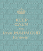 KEEP CALM AND love MAHMOUD forever  - Personalised Poster A1 size
