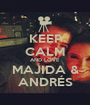 KEEP CALM AND LOVE MAJIDA & ANDRÉS - Personalised Poster A1 size