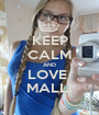 KEEP CALM AND LOVE  MALLI - Personalised Poster A1 size