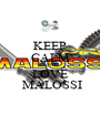 KEEP CALM AND LOVE  MALOSSI - Personalised Poster A1 size