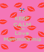 KEEP CALM AND Love Mammina mia - Personalised Poster A1 size