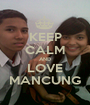 KEEP CALM AND LOVE MANCUNG - Personalised Poster A1 size