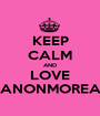 KEEP CALM AND LOVE MANONMOREAU - Personalised Poster A1 size