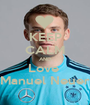 KEEP CALM AND Love  Manuel Neuer - Personalised Poster A1 size