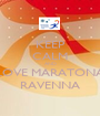 KEEP CALM AND LOVE MARATONA RAVENNA - Personalised Poster A1 size