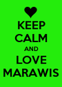 KEEP CALM AND LOVE MARAWIS - Personalised Poster A1 size