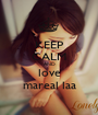 KEEP CALM AND love mareal laa - Personalised Poster A1 size