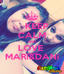 KEEP CALM AND LOVE  MARi&DANi - Personalised Poster A1 size