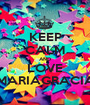 KEEP CALM AND LOVE MARIAGRACIA - Personalised Poster A1 size