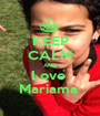 KEEP CALM AND Love  Mariama  - Personalised Poster A1 size