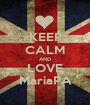 KEEP CALM AND LOVE MariaPA - Personalised Poster A1 size