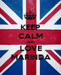 KEEP CALM AND LOVE MARINDA - Personalised Poster A1 size