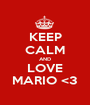 KEEP CALM AND LOVE MARIO <3 - Personalised Poster A1 size