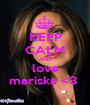 KEEP CALM AND love mariska <3  - Personalised Poster A1 size