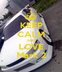 KEEP CALM AND LOVE Mark 2 - Personalised Poster A1 size