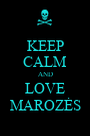 KEEP CALM AND LOVE MAROZĖS - Personalised Poster A1 size