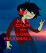 KEEP CALM AND LOVE MARSHALL LEE - Personalised Poster A1 size