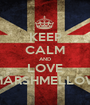 KEEP CALM AND LOVE MARSHMELLOW - Personalised Poster A1 size