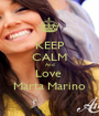 KEEP CALM And Love  Marta Marino - Personalised Poster A1 size