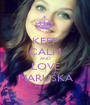 KEEP CALM AND LOVE MARUŠKA - Personalised Poster A1 size