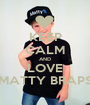 KEEP CALM AND LOVE MATTY BRAPS - Personalised Poster A1 size