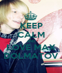 KEEP CALM AND LOVE MAX DOLMATOV - Personalised Poster A1 size